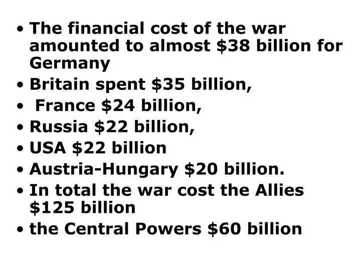 The financial cost of the war  amounted to almost $38 billion for Germany