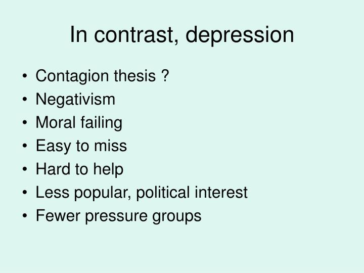 In contrast, depression