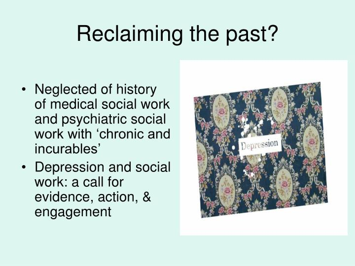 Neglected of history of medical social work and psychiatric social work with 'chronic and incurables'