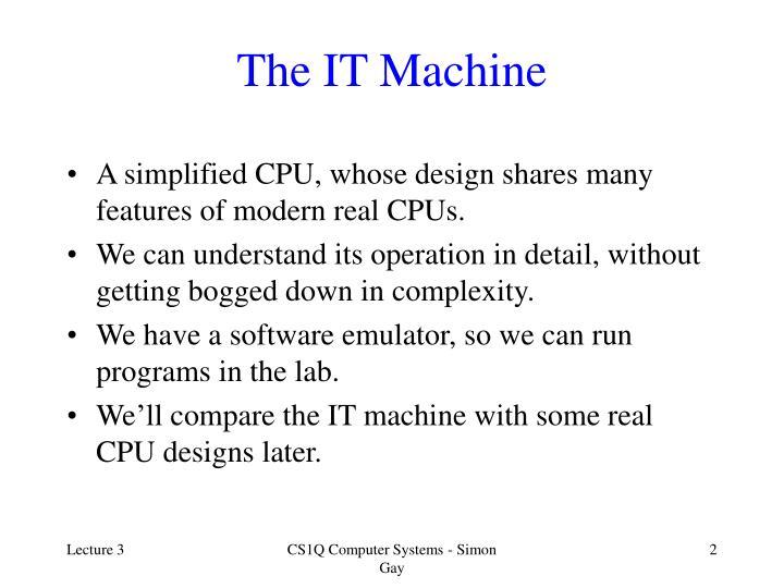 The IT Machine