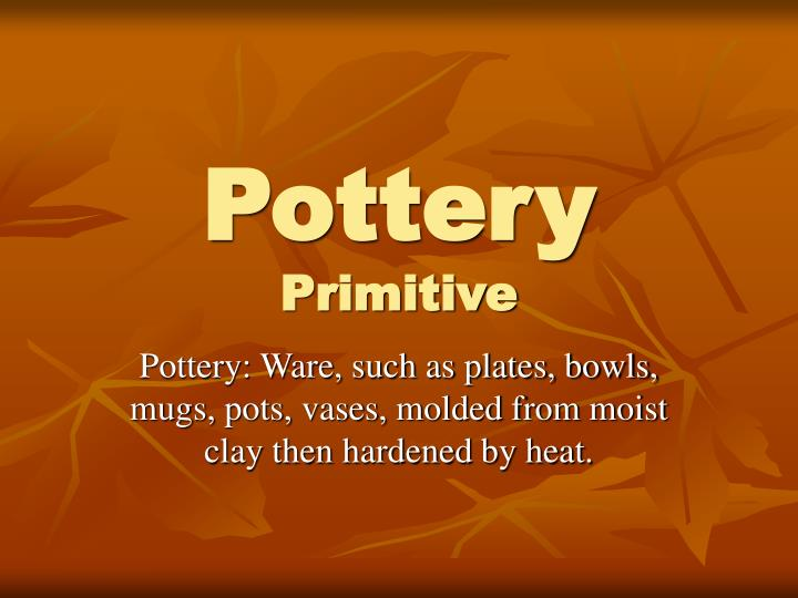 Pottery primitive