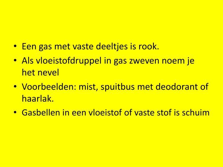 Een gas met vaste deeltjes is rook.