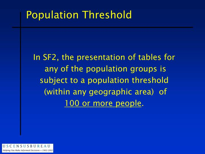 Population Threshold