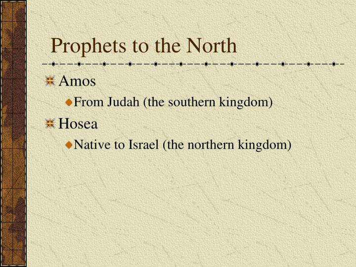 Prophets to the North