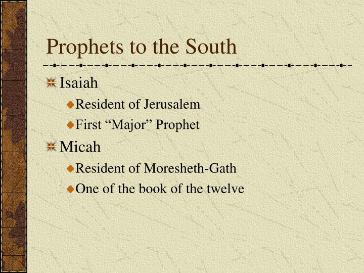 Prophets to the South