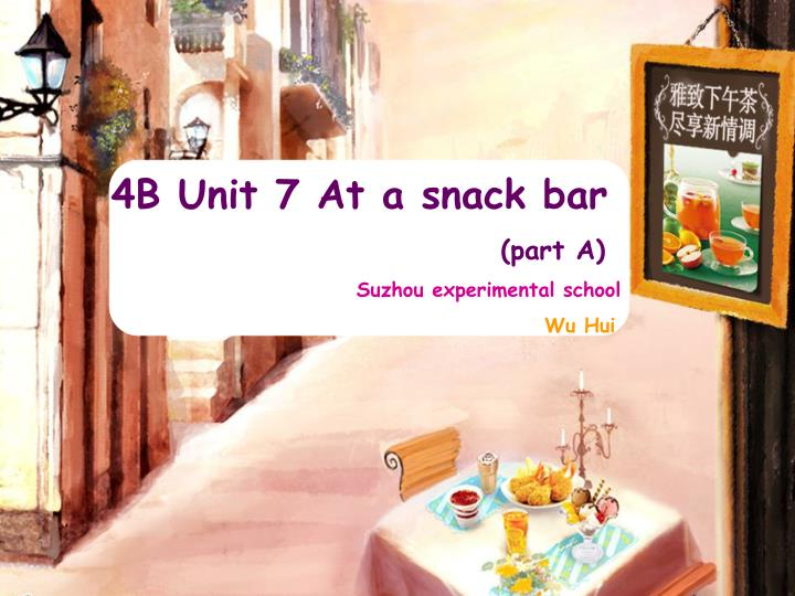 4B Unit 7 At a snack bar
