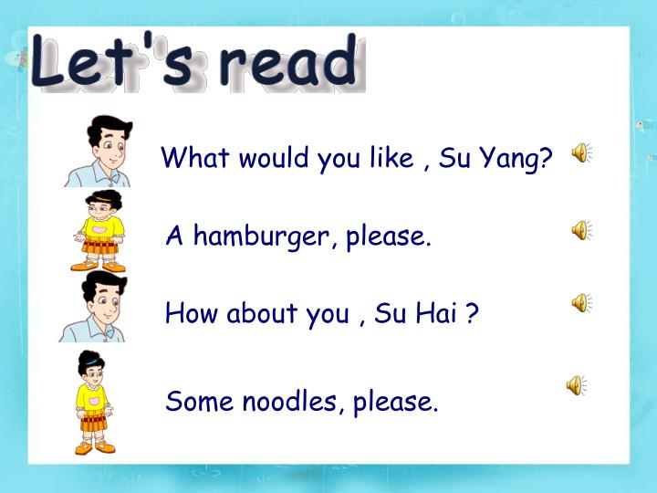 What would you like , Su Yang?