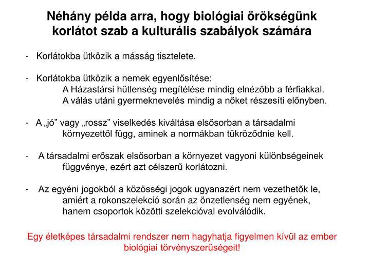 Néhány példa arra, hogy biológiai örökségünk korlátot szab a kulturális szabályok számára