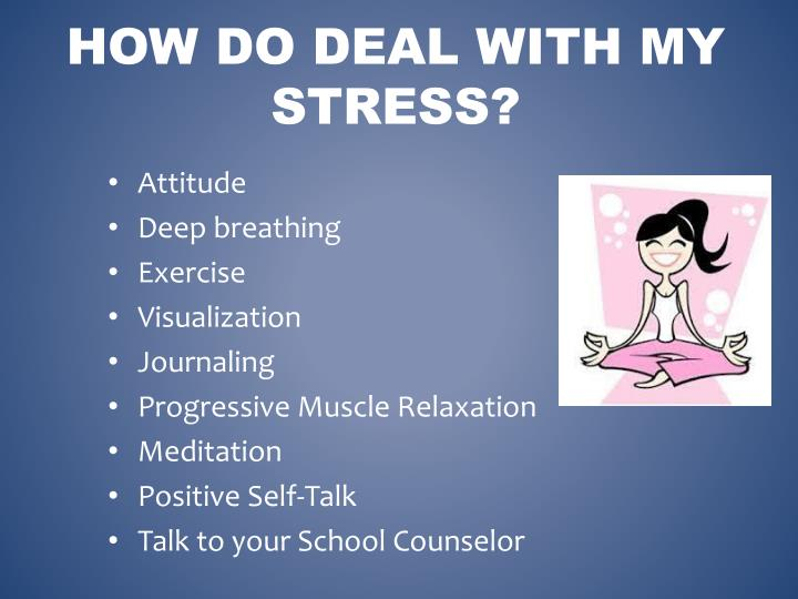 How do deal with my stress?