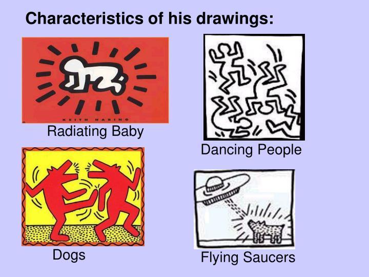 Characteristics of his drawings: