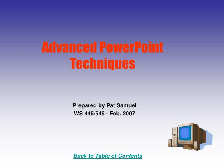 Advanced powerpoint techniques
