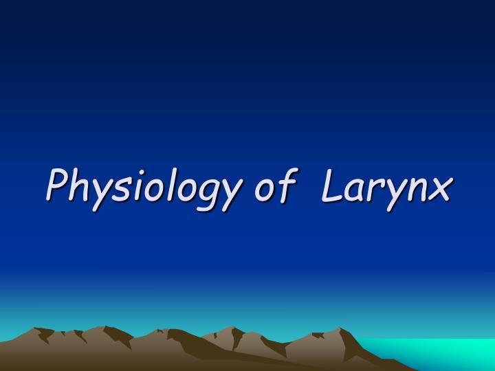 Physiology of Larynx