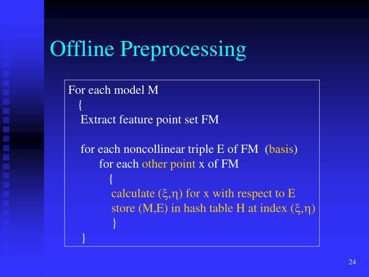 Offline Preprocessing