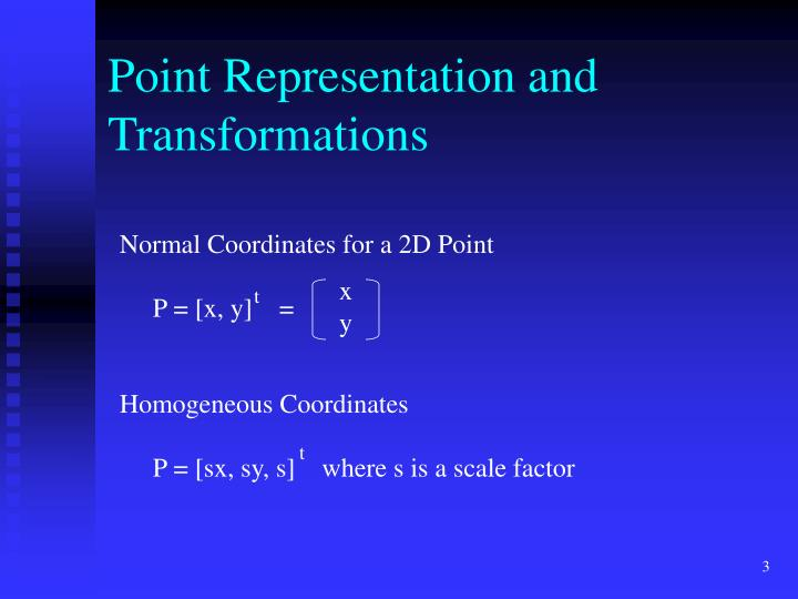 Point Representation and Transformations