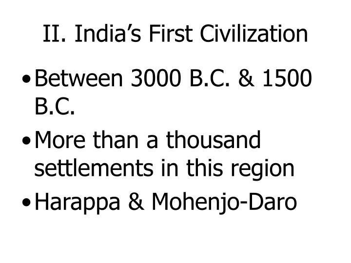 II. India's First Civilization
