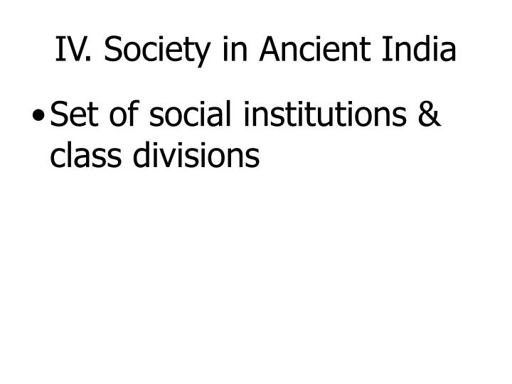 IV. Society in Ancient India