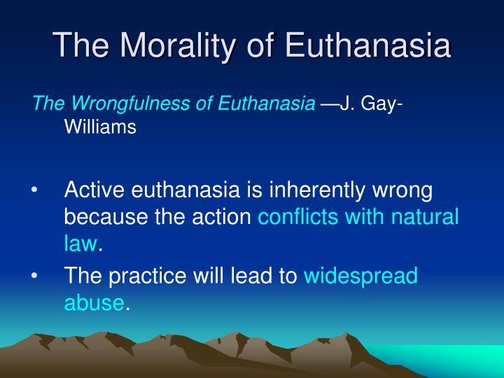 J. Gay-Williams: The Wrongfulness of Euthanasia.