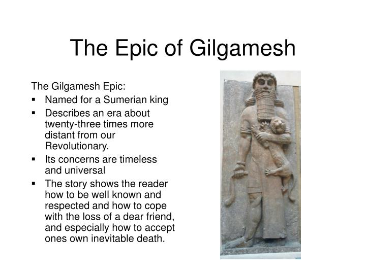 analysis the epic of gilgamesh While composed nearly five thousand years ago (2500-1500 bce), gilgamesh is  as familiar in its thematic concerns as it is alien in many of its.