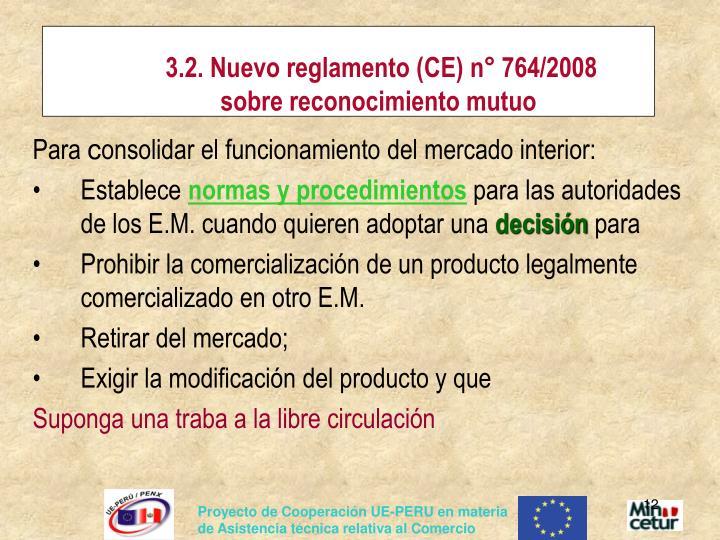 3.2. Nuevo reglamento (CE) n° 764/2008