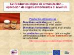 3 2 productos objeto de armonizaci n aplicaci n de reglas armonizadas al nivel ue