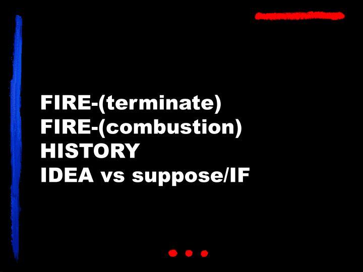FIRE-(terminate)