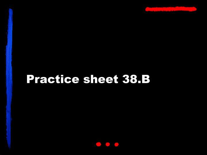 Practice sheet 38.B