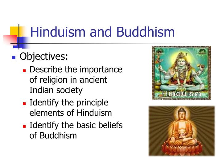 """the beliefs and goals of buddhism and hinduism The goals of christianity and buddhism question i recently read a statement by an orthodox author that said, """"the goal of christianity is radically different than the goal of buddhism, hinduism, etc"""" the goal of buddhism is the relief of human suffering the buddha dharma, or buddhist teaching, begins with human suffering and ends with."""
