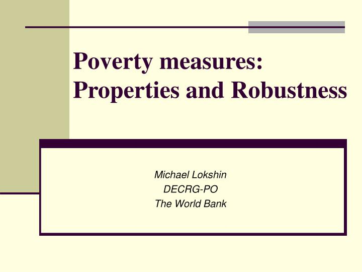 Poverty measures properties and robustness