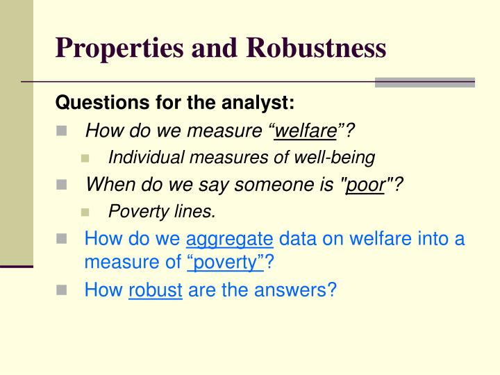 Properties and robustness