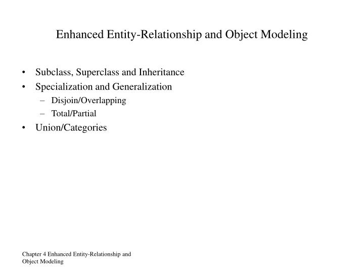 Enhanced Entity-Relationship and Object Modeling