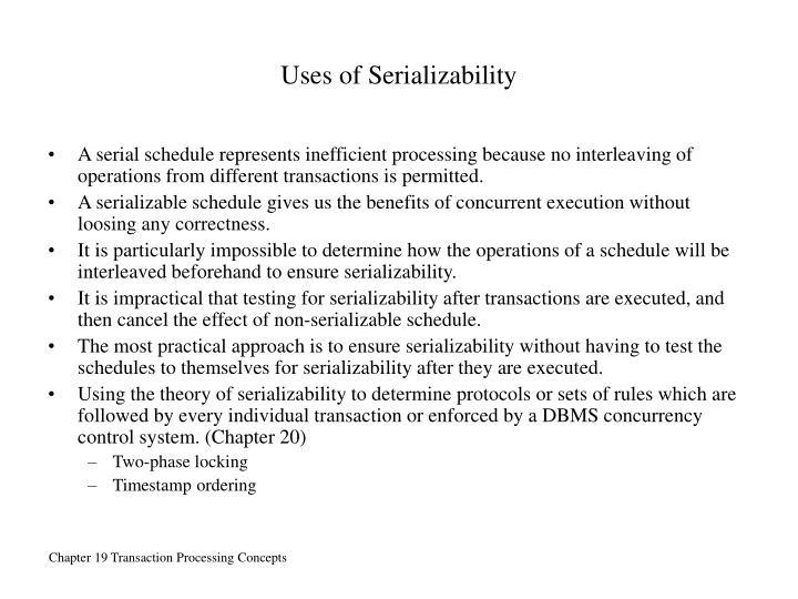 Uses of Serializability