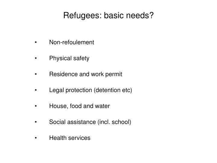 Refugees: basic needs?