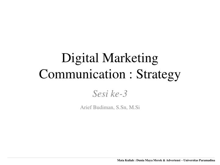 Digital marketing communication strategy