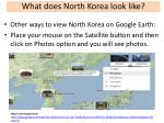 if available go to google earth and find north korea