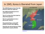 in 1945 korea is liberated from japan