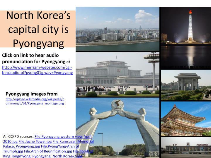 North Korea's capital city is Pyongyang