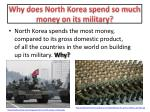 why does north korea spend so much money on its military