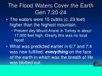 the flood waters cover the earth gen 7 20 24