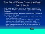 the flood waters cover the earth gen 7 20 241