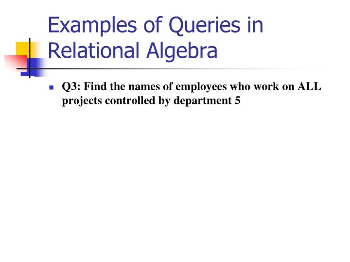 Examples of Queries in Relational Algebra