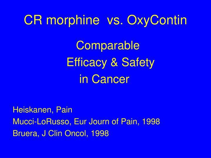 CR morphine  vs. OxyContin