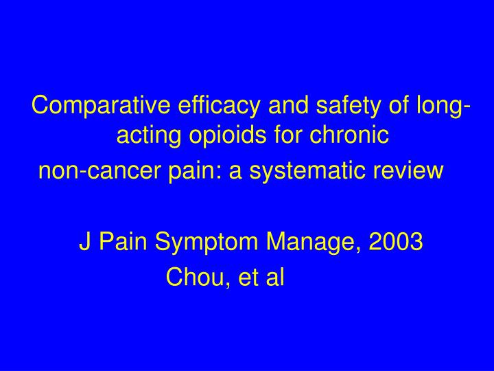 Comparative efficacy and safety of long- acting opioids for chronic