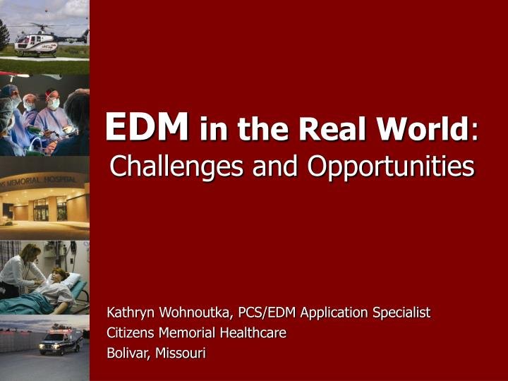 Edm in the real world challenges and opportunities