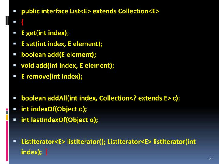 public interface List<E> extends Collection<E>