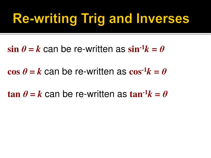 Re-writing Trig and Inverses