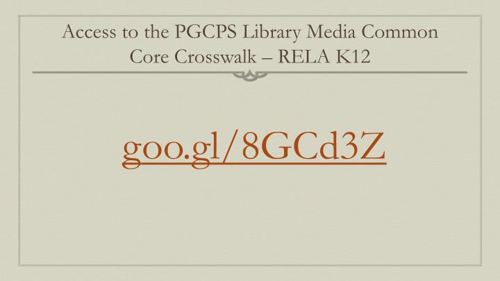 Access to the PGCPS Library Media Common Core Crosswalk – RELA K12