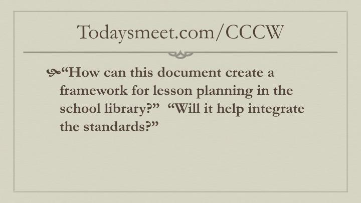 Todaysmeet.com/CCCW
