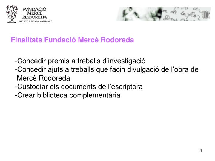Finalitats Fundació Mercè Rodoreda