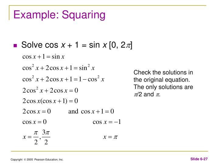 Example: Squaring