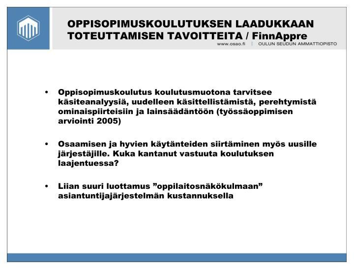 OPPISOPIMUSKOULUTUKSEN LAADUKKAAN TOTEUTTAMISEN TAVOITTEITA / FinnAppre